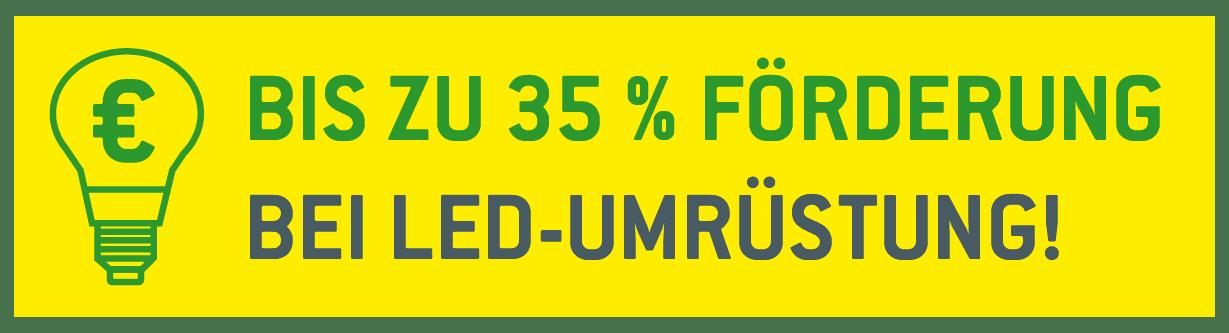 Störer 35 % Förderung LED-Umrüstung